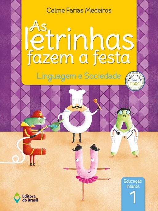 As letrinhas fazem a festa - Educação Infantil 1 - Linguagem e Sociedade