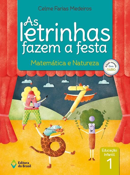 As letrinhas fazem a festa - Educação Infantil 1 - Matemática e Natureza